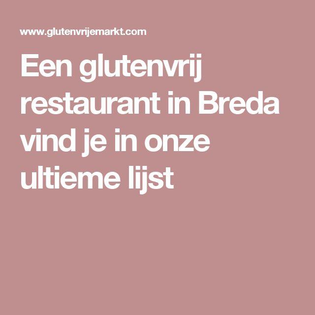 Een glutenvrij restaurant in Breda vind je in onze ultieme lijst