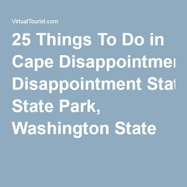 25 Things To Do in Cape Disappointment State Park, Washington State