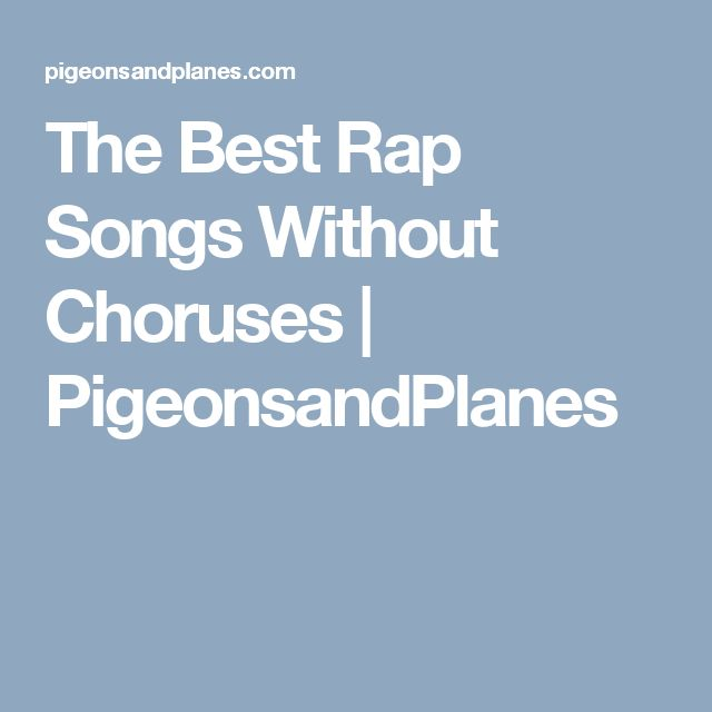 The Best Rap Songs Without Choruses   PigeonsandPlanes