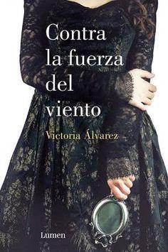 Devoradora de libros: Contra la fuerza del viento - Victoria Álvarez
