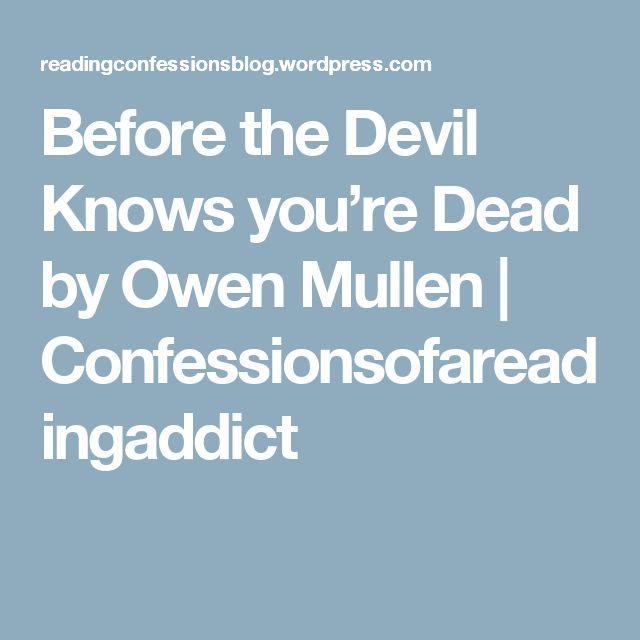 Before the Devil Knows you're Dead by Owen Mullen   Confessionsofareadingaddict
