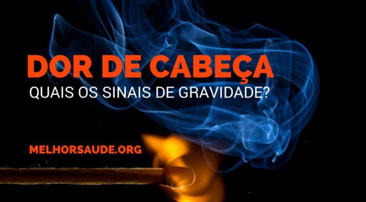 DOR DE CABEÇA SINAIS DE GRAVIDADE melhorsaude.org