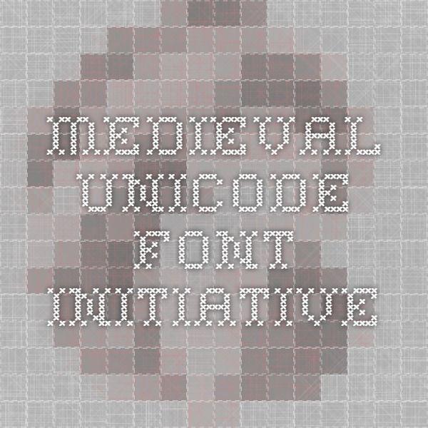 Medieval Unicode Font Initiative