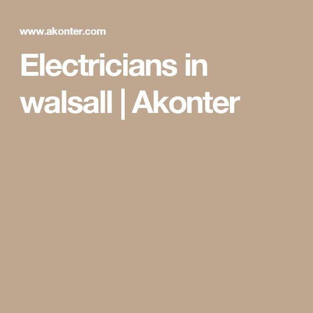 Electricians in walsall | Akonter
