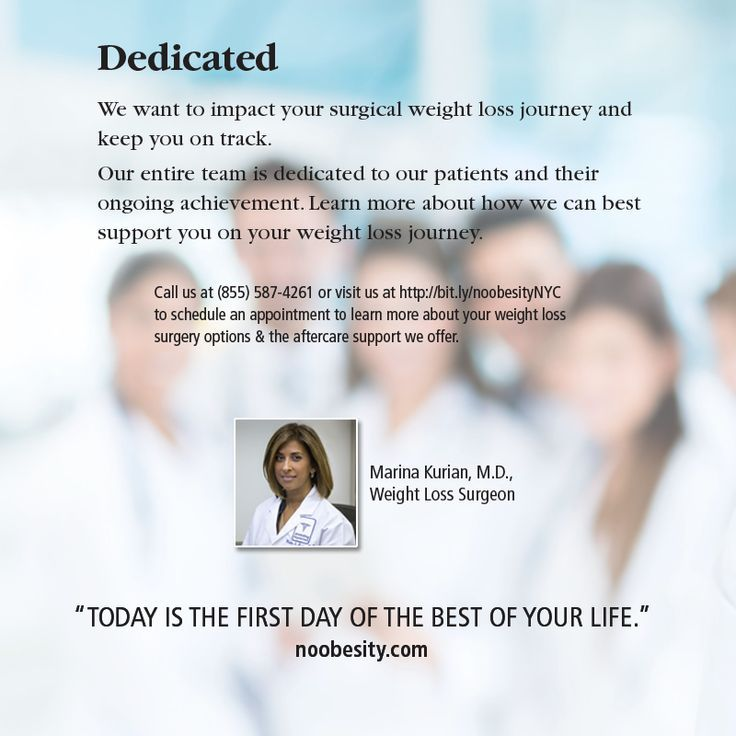 Dedicated  We want to impact your surgical weight loss journey and keep you on t