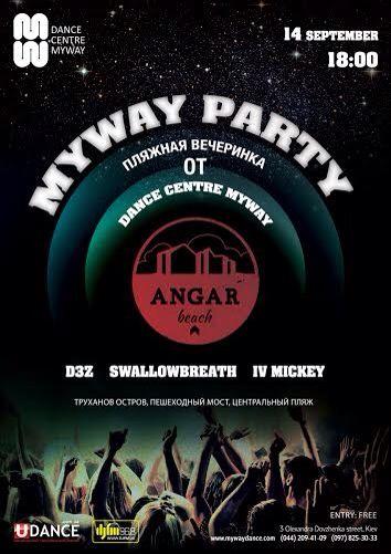 Myway Party!  14 сентября в Angar Beach - вечеринка Myway Party! от Dance Centre Myway!  Вечеринка будет проходить на пляже и приглашает всех желающих. В программе вечера - масса развлечений и приятных сюрпризов, танцы, сеты от драйвовых диджеев Киева - D3Z, SWALLOWBREATH и IV MICKEY. Кроме того, на вечеринке Myway Party! будет отпразднован небольшой юбилей танцевального центра - 2 года на новом любимом всеми месте!  Вход на Myway Party! свободный.