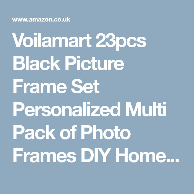 Voilamart 23pcs Black Picture Frame Set Personalized Multi Pack of Photo Frames DIY Home Wall Mount Frame with Picture Mat and Accessory Pack: Amazon.co.uk: Kitchen & Home