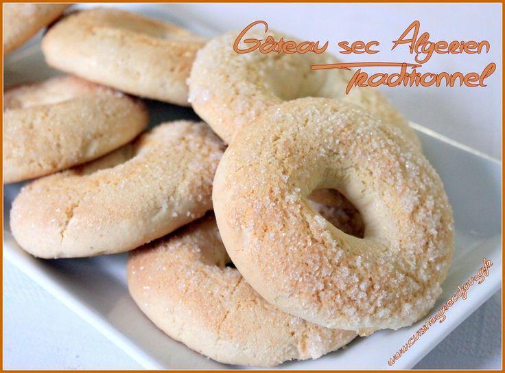 Gateau sec traditionnel algerien | Recettes de Cuisine algérienne, orientale et française