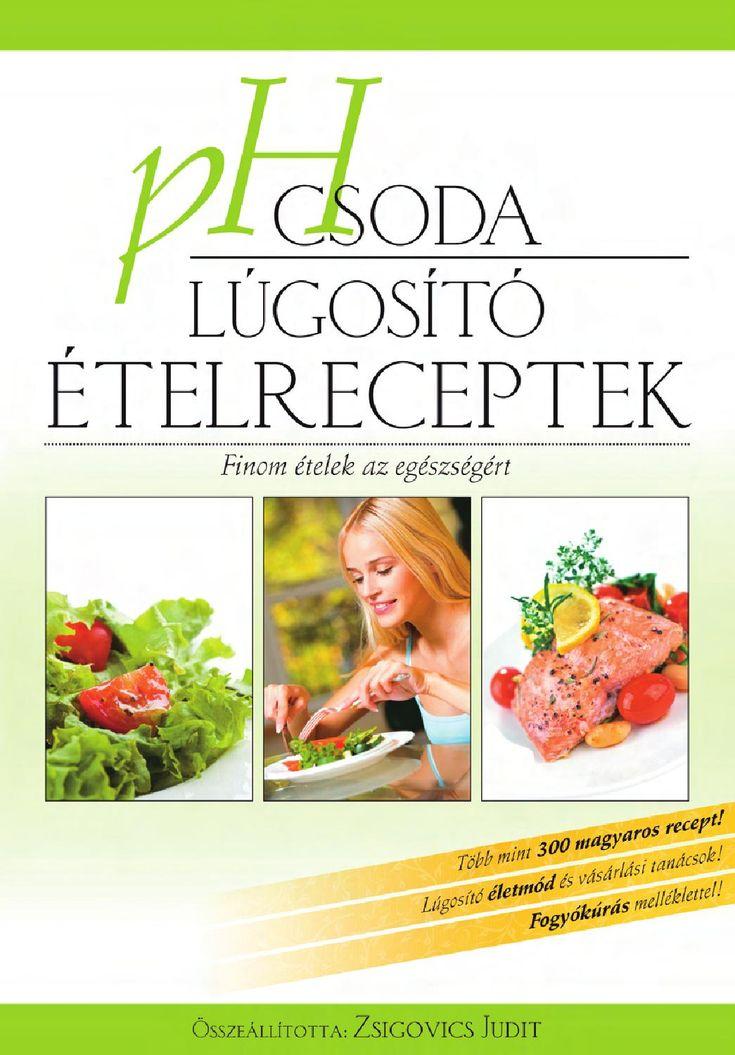 """http://issuu.com/bioenergetic/docs/ph-csoda_lugosito_receptek/1  Zsigovics Judit: pH csoda lúgosító ételreceptek  Ha létezne egy olyan """"diéta"""", egy olyan életmód, ahol Ön rengeteg finom étel közül válogathat, sokat ehet, és nem kellene folyamatosan nélkülöznie a vágyott ételeit, mégis megőrizné karcsúságát, fiatalos energiáját és egészségét, akkor szívesen életmódot váltana? Nos, ez a fajta táplálkozás és életmód létezik! Elérhető mindenki számára, akinek valóban fontos az egészsége. Ez a…"""