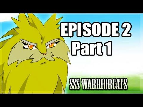 episode 2 part 1 - SSS Warrior cats fan animation, by SSS Warrior Cats on Youtube.