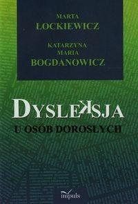 Dysleksja u osób dorosłych (oprawa miękka, 163 stron, rok wydania 2015) - Łockiewicz Marta, Bogdanowicz Katarzyna Maria - Książka - Księgarnia internetowa Bonito.pl
