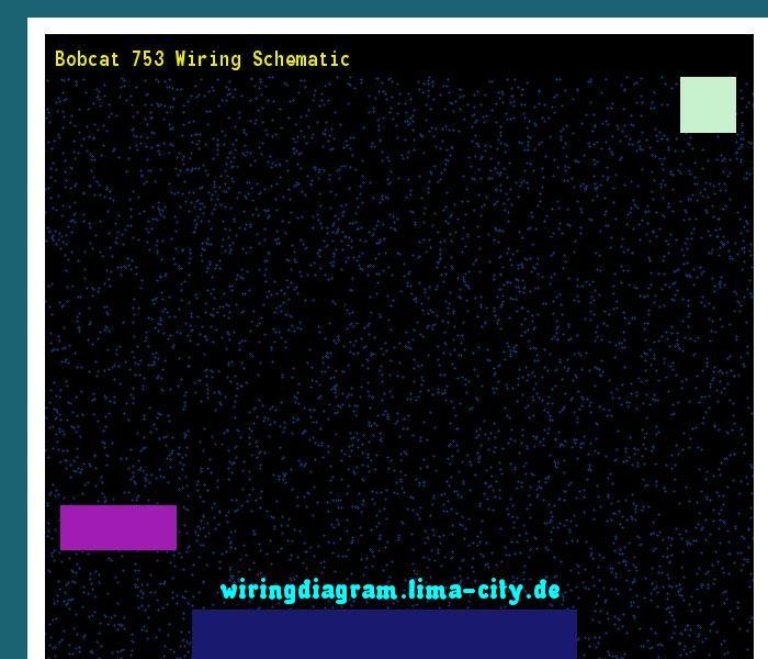 Bobcat 753 wiring schematic Wiring Diagram 185657 - Amazing Wiring