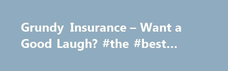 Grundy Insurance – Want a Good Laugh? #the #best #credit #card http://australia.remmont.com/grundy-insurance-want-a-good-laugh-the-best-credit-card/  #grundy insurance # Thread: Grundy Insurance – Want a Good Laugh? Viper Owner Join Date Jun 2006 Location Wildwood, MO Posts 948 Grundy Insurance – Want a Good Laugh? Okay, so I've been hearing about how good Grundy is on the VCA and how reasonable their prices are. Since my car insurance company keeps bumping up the rates on my Viper every…