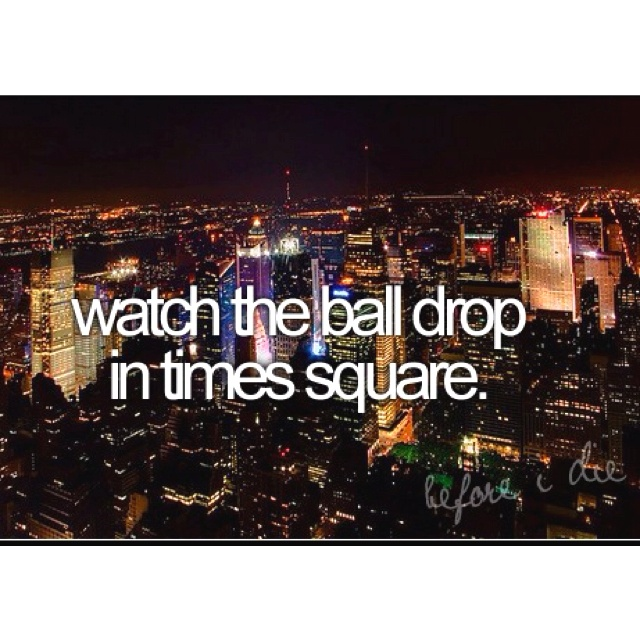 before i die.: Kiss, Time Squares, Buckets Lists, Balldrop, Ball Drop, New York, New Years Eve, Newyork, Watches