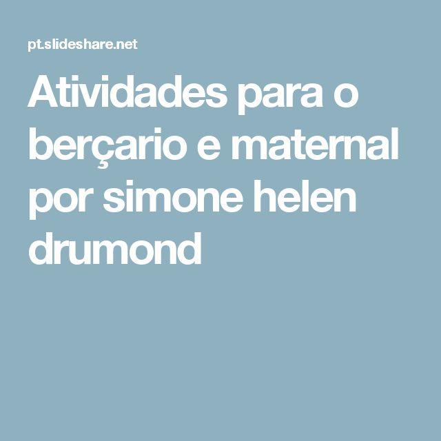 Atividades para o berçario e maternal por simone helen  drumond
