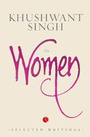 On Women : Selected Writings (English) - Buy On Women : Selected Writings (English) by KHUSHWANT SINGH Online at Best Prices in India - Flipkart.com