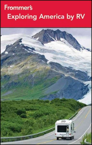 Suggests trip ideas for exploring the United States in a RV, highlighting the best sights and experiences, popular attractions, and national and state parks, and identifies the best places to camp in each location discussed.