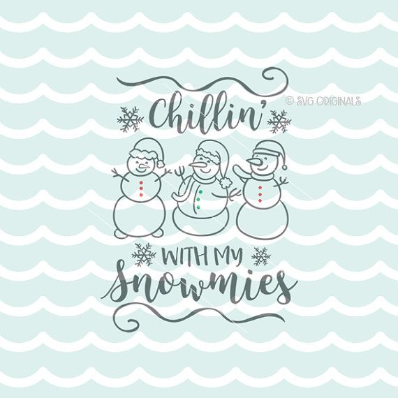 Chillin' With My Snowmies SVG Christmas SVG Cricut by SVGOriginals