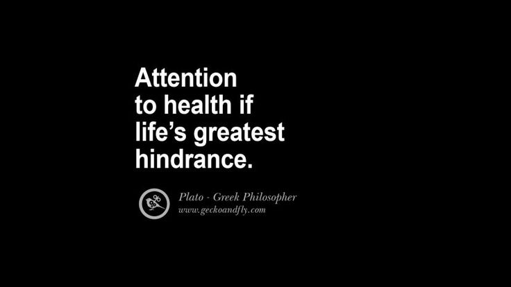 Attention to health if life's greatest hindrance. Famous Philosophy Quotes by Plato on Love, Politics, Knowledge and Power