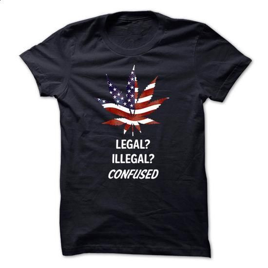 Weed Legal? Illegal? Confused  - #denim shirts #geek t shirts. I WANT THIS => https://www.sunfrog.com/Political/Weed-Legal-Illegal-Confused-.html?60505