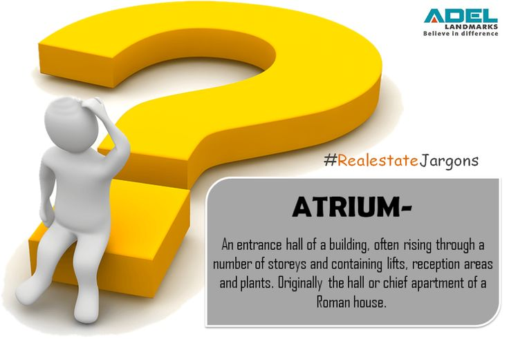 Do you know what #Atrium means in real estate terminology?  #Realestate #atrium #jargons #meaning #adellandmarks #adellandmarkslimited