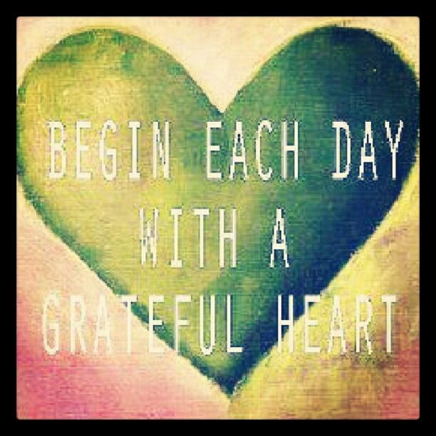 I WILL BEGIN EACH DAY WITH A GRATEFUL HEART!! EMPEZARE CADA DÍA CON UN CORAZÓN LLENO DE GRATITUD!