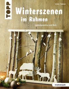 Winterszenen im Rahmen - Laubsägemotive und Äste
