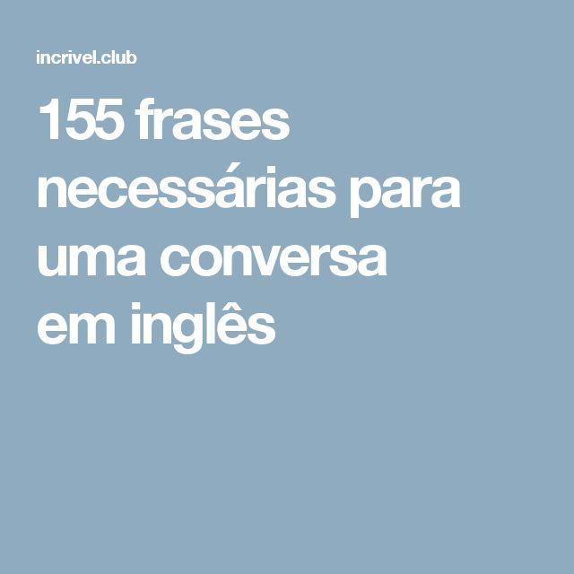 155 frases necessárias para uma conversa eminglês