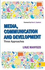 Media, Communication And Development: Three Approaches