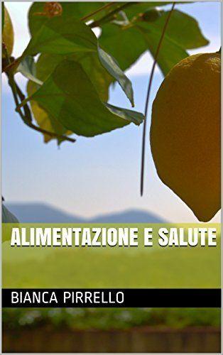ALIMENTAZIONE E SALUTE (Italian Edition), http://www.amazon.co.jp/dp/B01ELOXSAE/ref=cm_sw_r_pi_awdl_loQsxb1B3R4B4