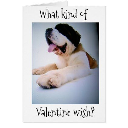 "ST. BERNARD SENDS ""HUGE"" VALENTINE WISHES CARD - valentines day gifts gift idea diy customize special couple love"