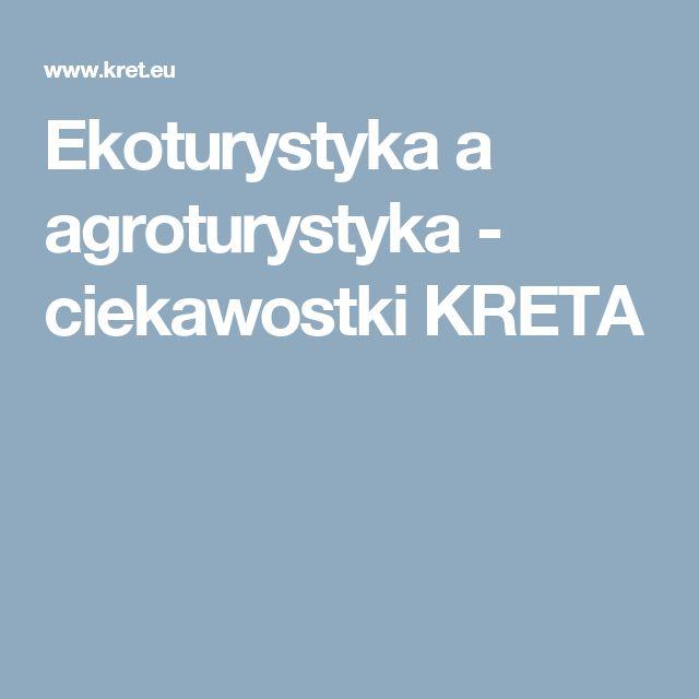 Ekoturystyka a agroturystyka - ciekawostki KRETA