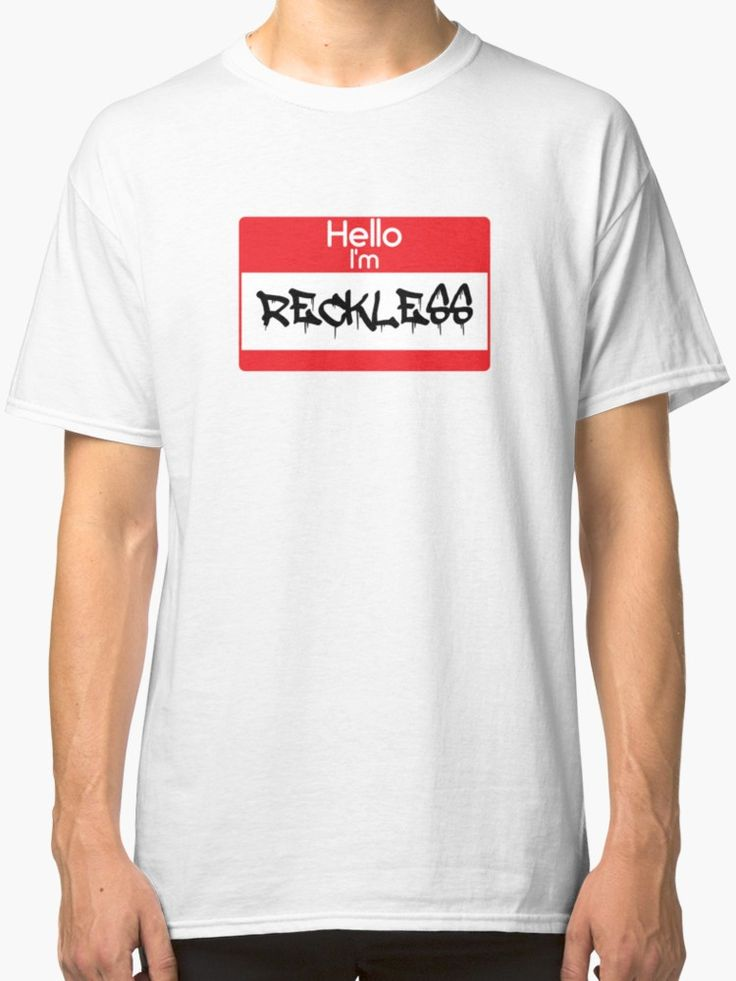 Hello i'm Reckless by 47T-Shirts