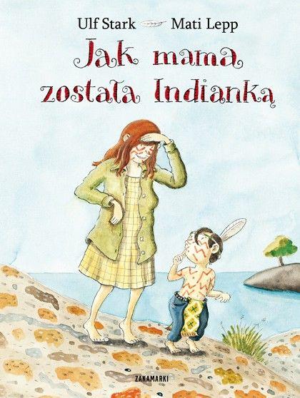 Ulf Stark, Jak mama została Indianką, Zakamarki