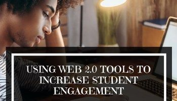 Using Web 2.0 Tools to Increase Student Engagement