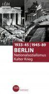 1933-45/1945-89 Berlin - Nationalsozialismus/Kalter Krieg (© bpb)