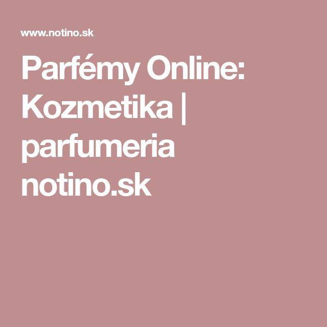 Parfémy Online: Kozmetika | parfumeria notino.sk