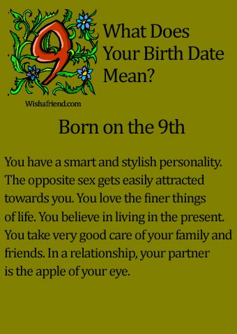 All is true except i do not love the finer things. What Does Your Birth Date Mean?- Born on the 9th
