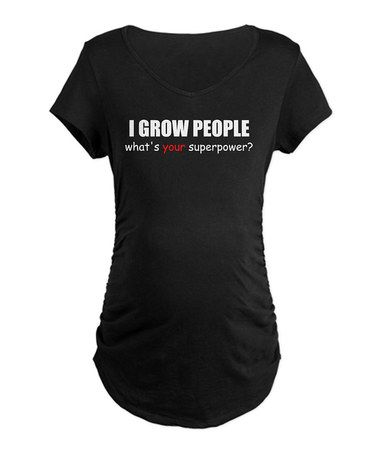 Take a look at this Black 'I Grow People' Maternity Tee - Women by CafePress on #zulily today!