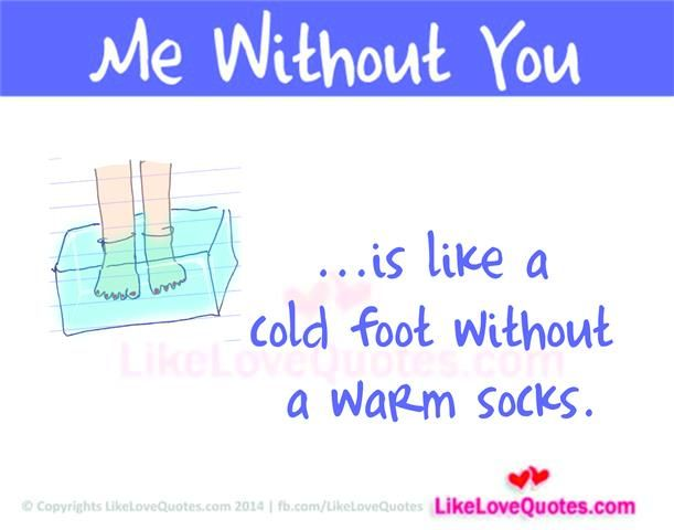 Me Without You is like a cold foot without a warm socks