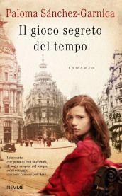 Oggi su Wlibri segnaliamo il romanzo di Paloma Sanchez-Garnica dal titolo 'Il gioco segreto del tempo', in uscita il prossimo 20 marzo.Trama in sintesi:Paloma Sanchez-Garnica ...