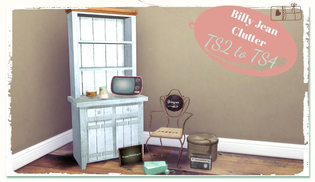 Sims 4 - Billy Jean Clutter (TS2 to TS4)