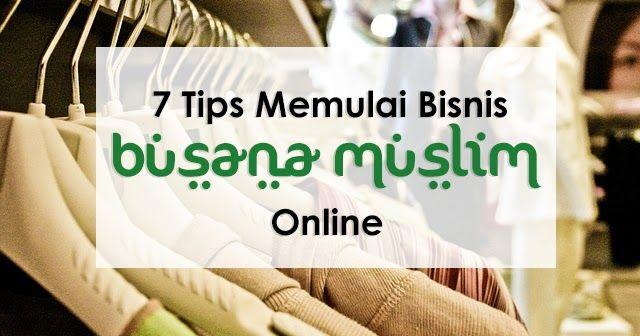 Talkative Tya - Indonesian Beauty Blogger: 7 Tips Memulai Bisnis Busana Muslim Online