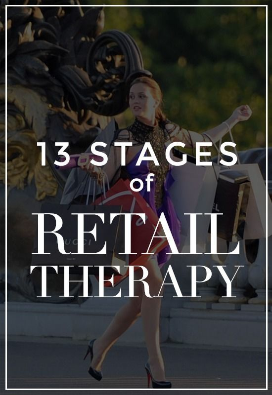 The 13 Stages of Using Retail Therapy to Get Through Your Problems...