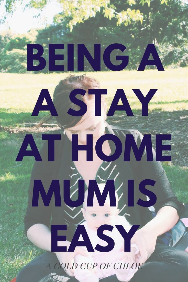 Why being a stay at home mum is easy.