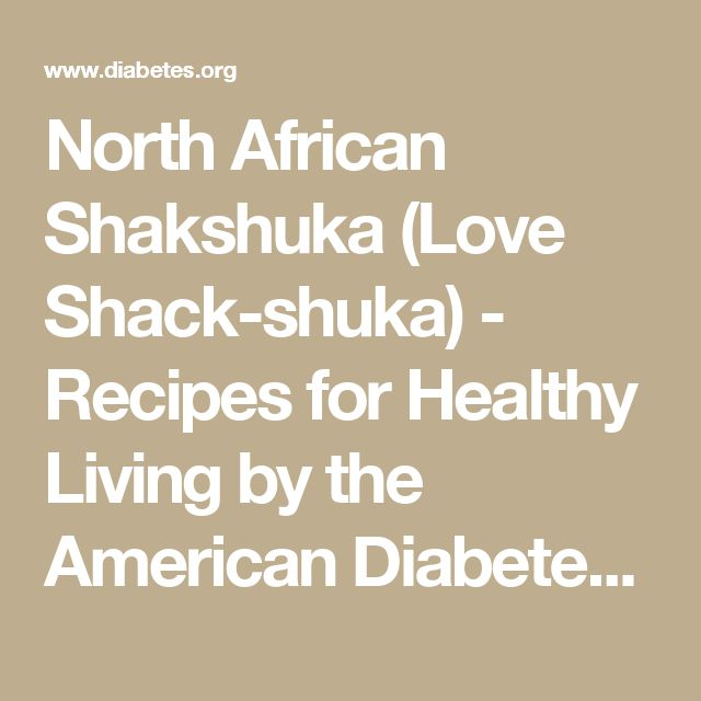 North African Shakshuka (Love Shack-shuka) - Recipes for Healthy Living by the American Diabetes Association®