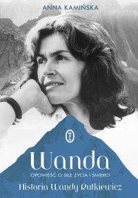29,19 Wanda. Opowieść o sile życia i śmierci. Historia Wandy Rutkiewicz