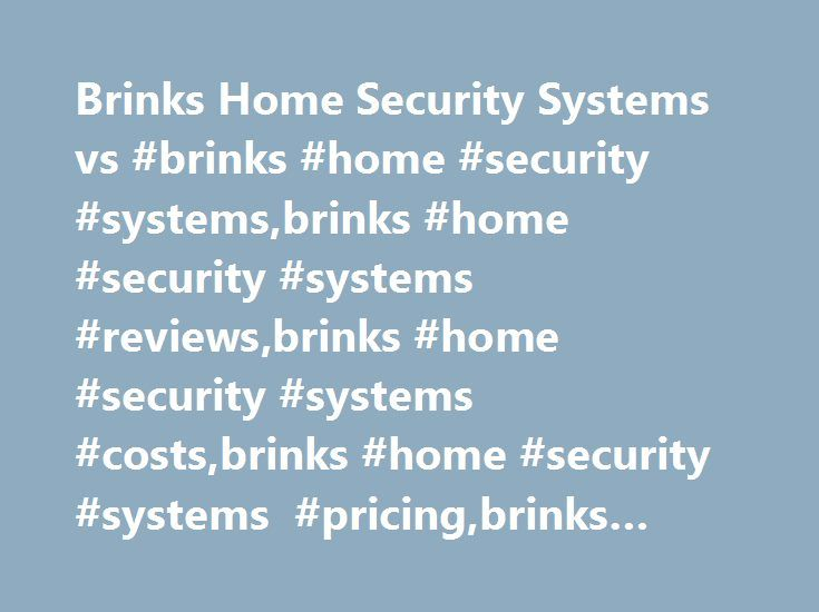 Brinks Home Security Systems vs #brinks #home #security #systems,brinks #home #security #systems #reviews,brinks #home #security #systems #costs,brinks #home #security #systems #pricing,brinks #home #security #systems #rates http://louisiana.remmont.com/brinks-home-security-systems-vs-brinks-home-security-systemsbrinks-home-security-systems-reviewsbrinks-home-security-systems-costsbrinks-home-security-systems-pricingbrinks-home/  # 5 Brinks Home Security Systems vs. ADT Differences Brinks…