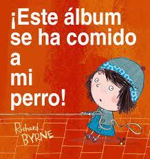 """Richard Byrne. """"¡Este álbum se ha comido a mi perro!"""" Editorial Bruño (Amarillo)"""