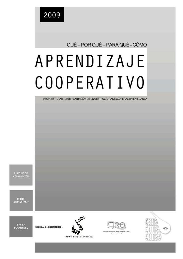 Aprendizaje cooperativo. ¿Cómo?¿Cuando? Propuestas para la implantación real del aprendizaje cooperativo en el aula